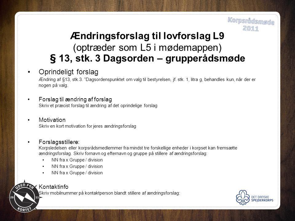 Ændringsforslag til lovforslag L9 (optræder som L5 i mødemappen) § 13, stk.