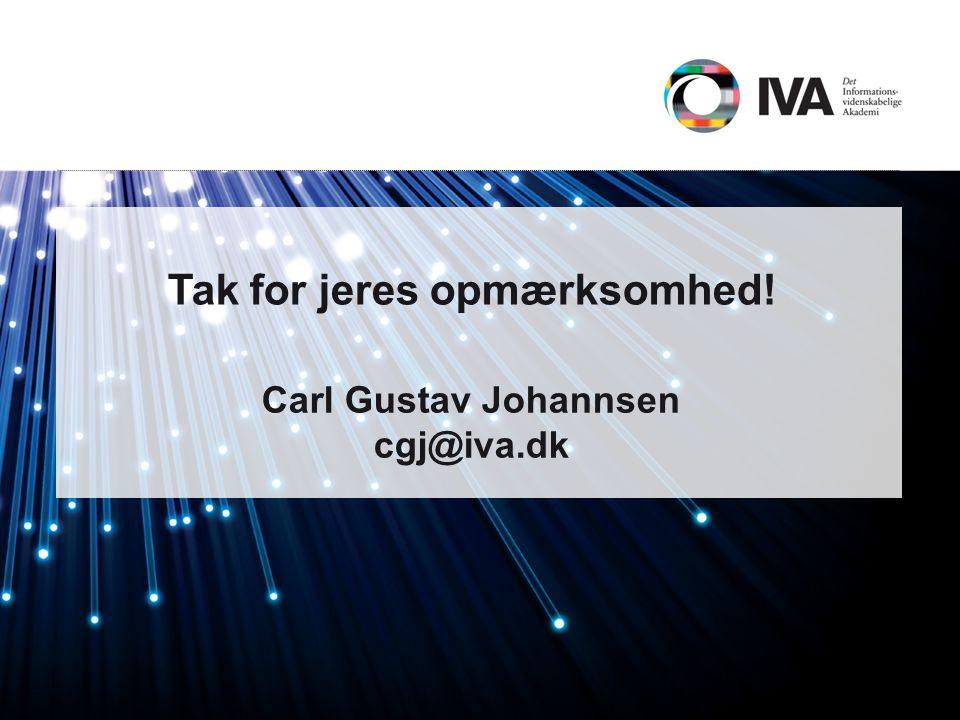 Tak for jeres opmærksomhed! Carl Gustav Johannsen cgj@iva.dk