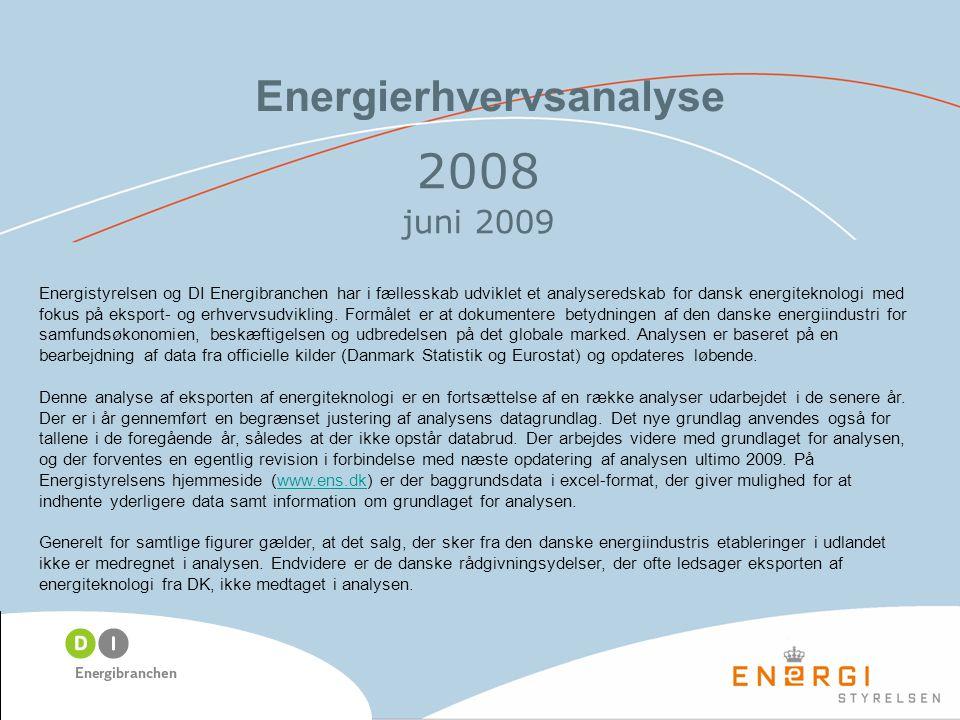 Energierhvervsanalyse 2008 juni 2009 Energistyrelsen og DI Energibranchen har i fællesskab udviklet et analyseredskab for dansk energiteknologi med fokus på eksport- og erhvervsudvikling.