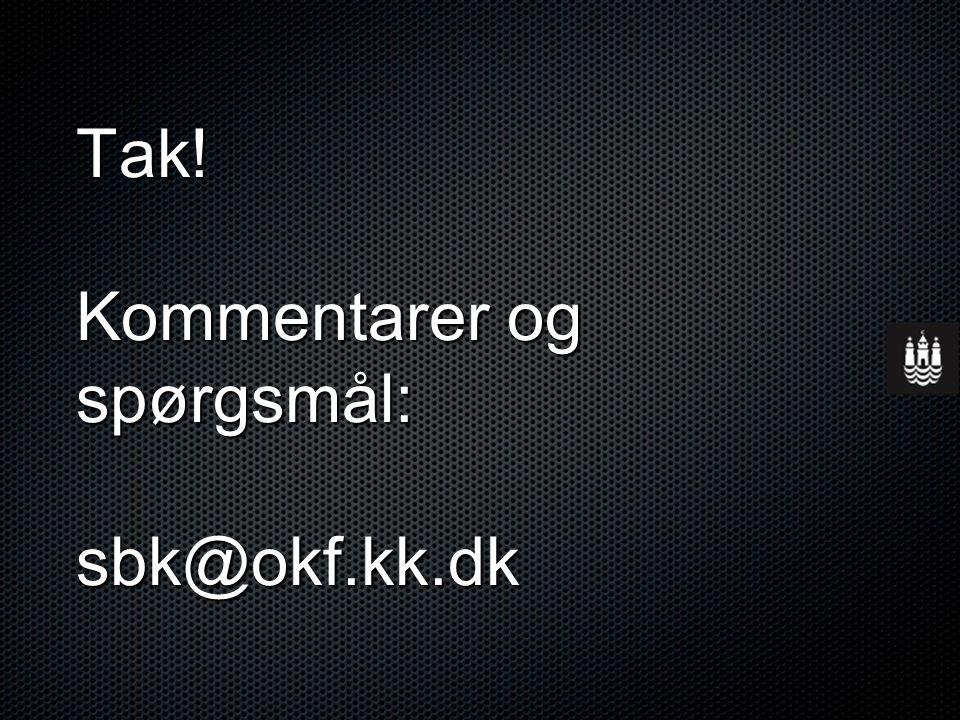Tak! Kommentarer og spørgsmål: sbk@okf.kk.dk