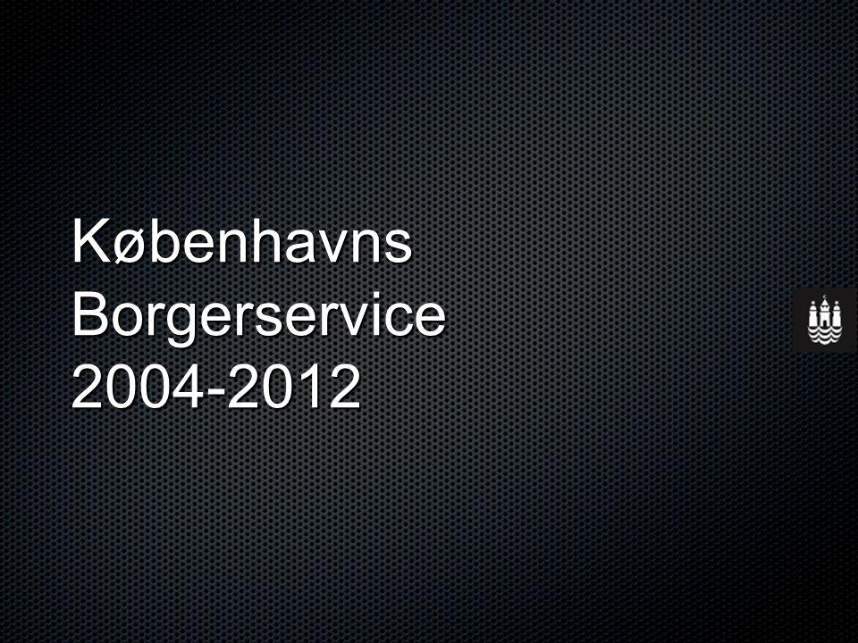 Københavns Borgerservice 2004-2012