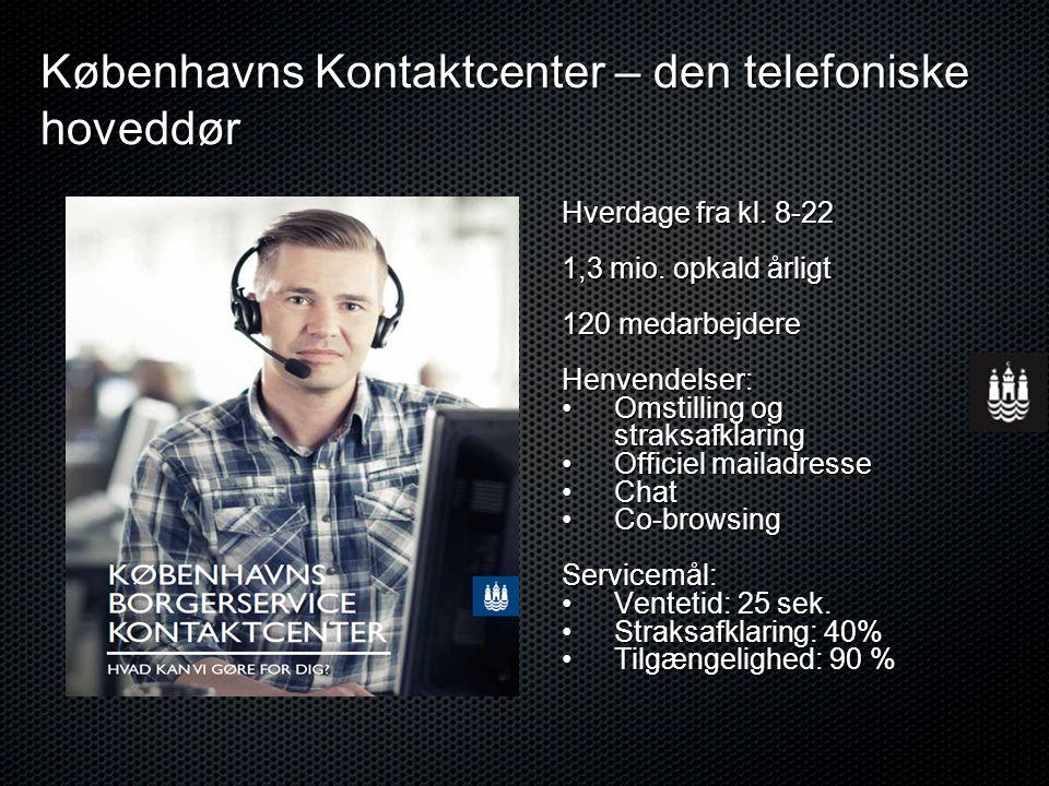 Københavns Kontaktcenter – den telefoniske hoveddør Hverdage fra kl.