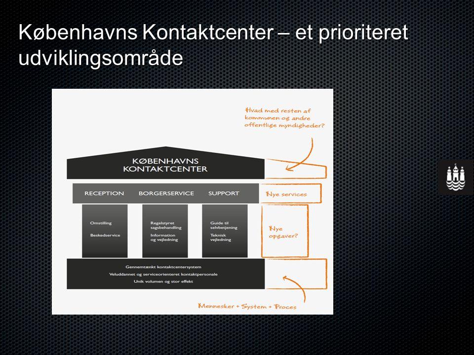 Københavns Kontaktcenter – et prioriteret udviklingsområde