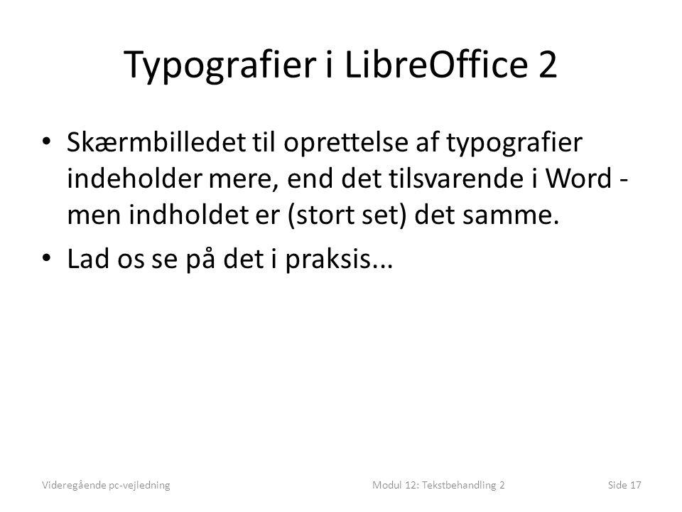 Typografier i LibreOffice 2 • Skærmbilledet til oprettelse af typografier indeholder mere, end det tilsvarende i Word - men indholdet er (stort set) det samme.