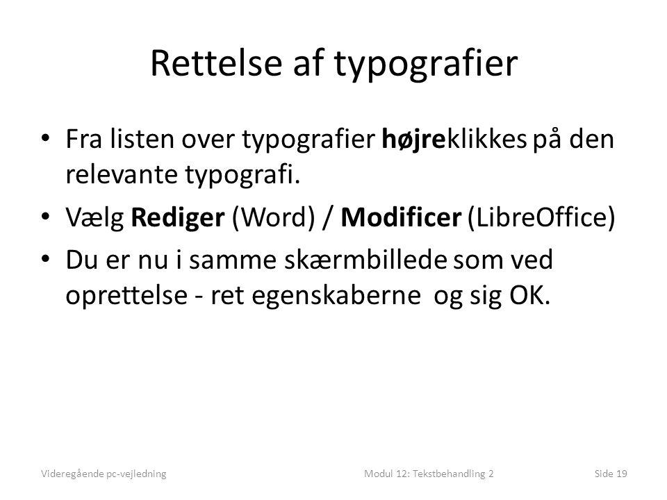 Rettelse af typografier • Fra listen over typografier højreklikkes på den relevante typografi.