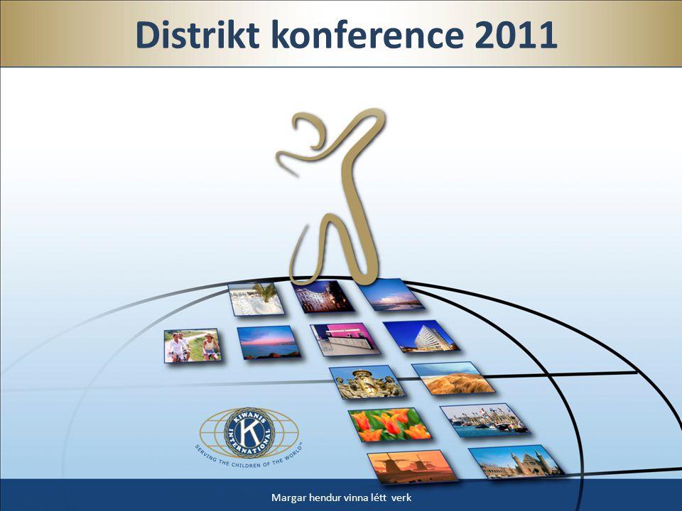Distrikt konference 2011 Margar hendur vinna létt verk