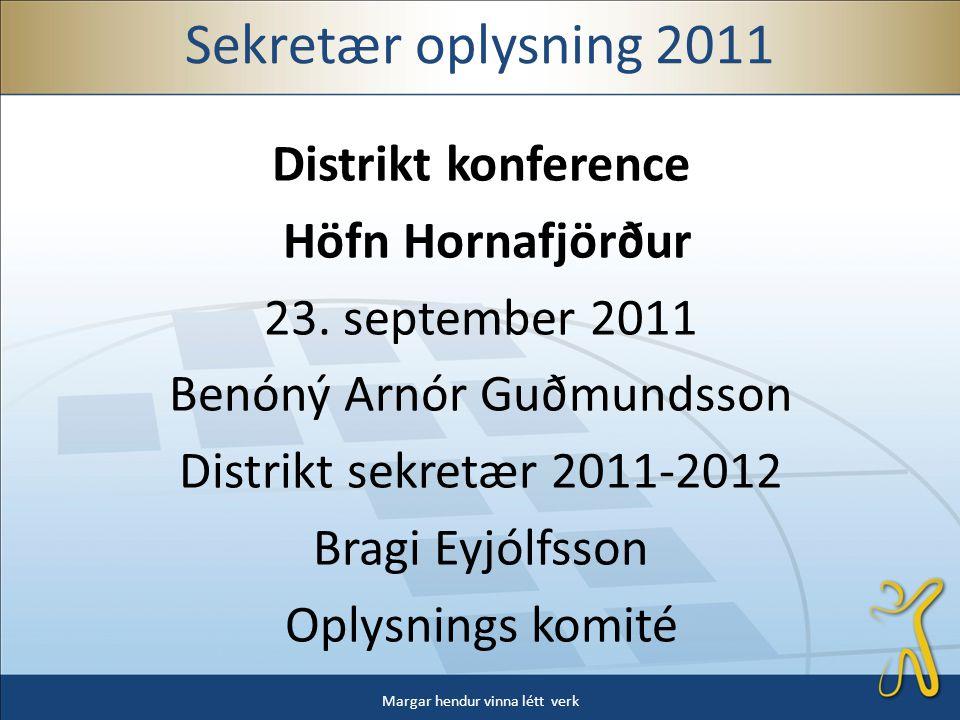 Sekretær oplysning 2011 Distrikt konference Höfn Hornafjörður 23.