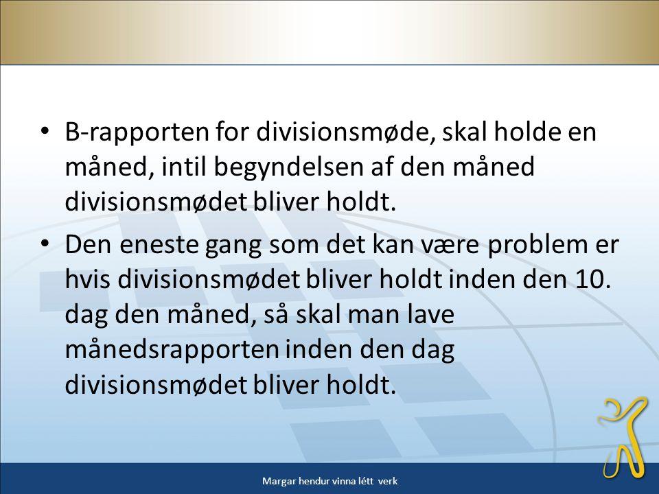 Margar hendur vinna létt verk • B-rapporten for divisionsmøde, skal holde en måned, intil begyndelsen af den måned divisionsmødet bliver holdt.