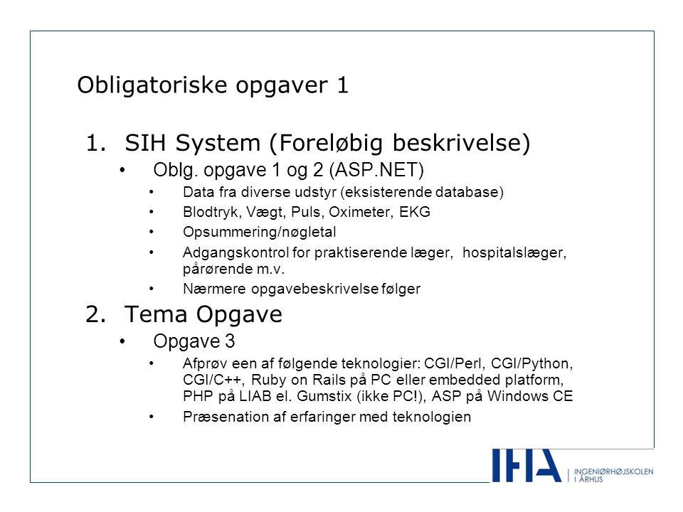 Obligatoriske opgaver 1 1.SIH System (Foreløbig beskrivelse) •Oblg.