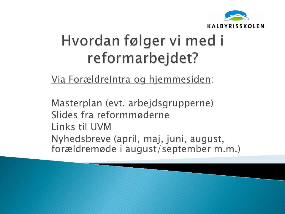 Via ForældreIntra og hjemmesiden: Masterplan (evt.