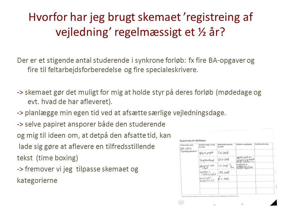 Hvorfor har jeg brugt skemaet 'registreing af vejledning' regelmæssigt et ½ år.