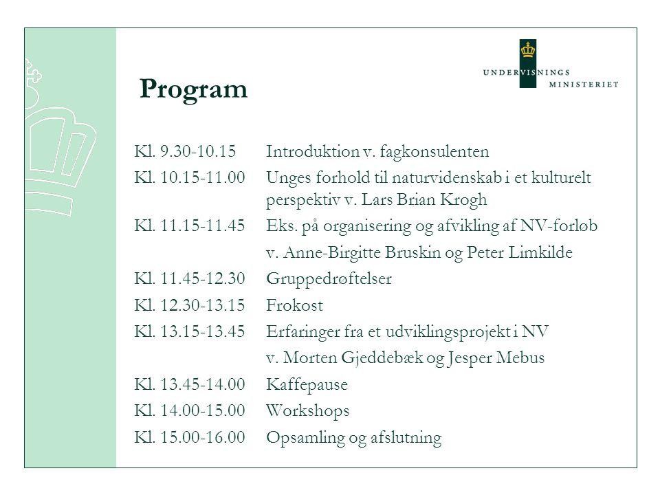 Program Kl. 9.30-10.15 Introduktion v. fagkonsulenten Kl.