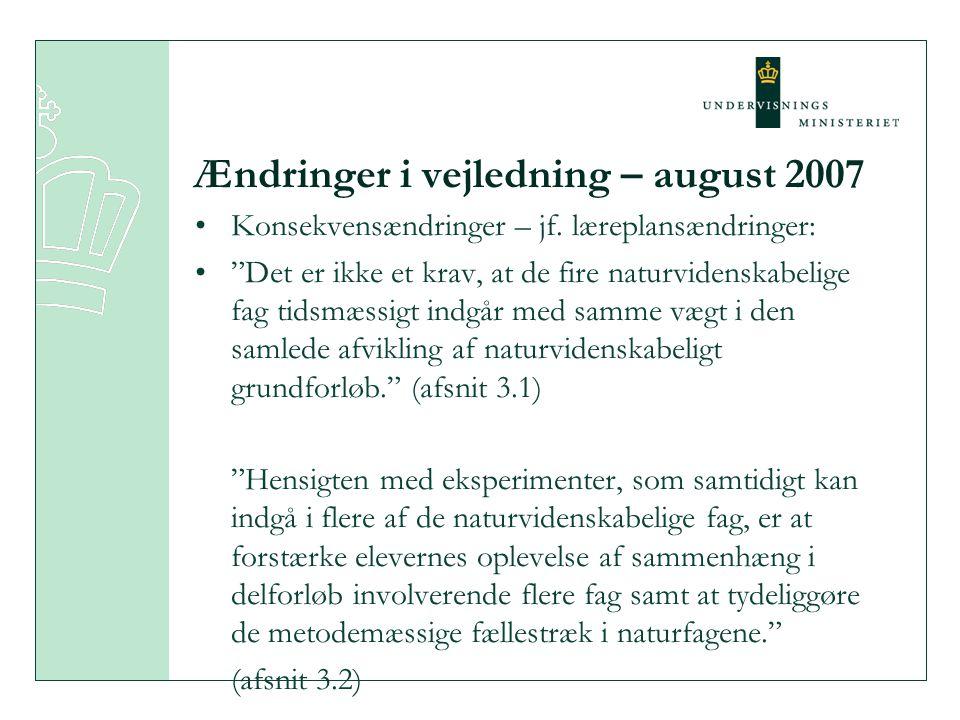 Ændringer i vejledning – august 2007 •Konsekvensændringer – jf.