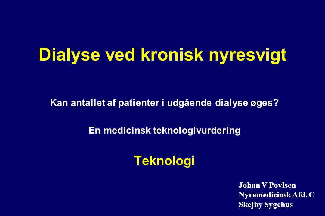 Dialyse ved kronisk nyresvigt Kan antallet af patienter i udgående dialyse øges.