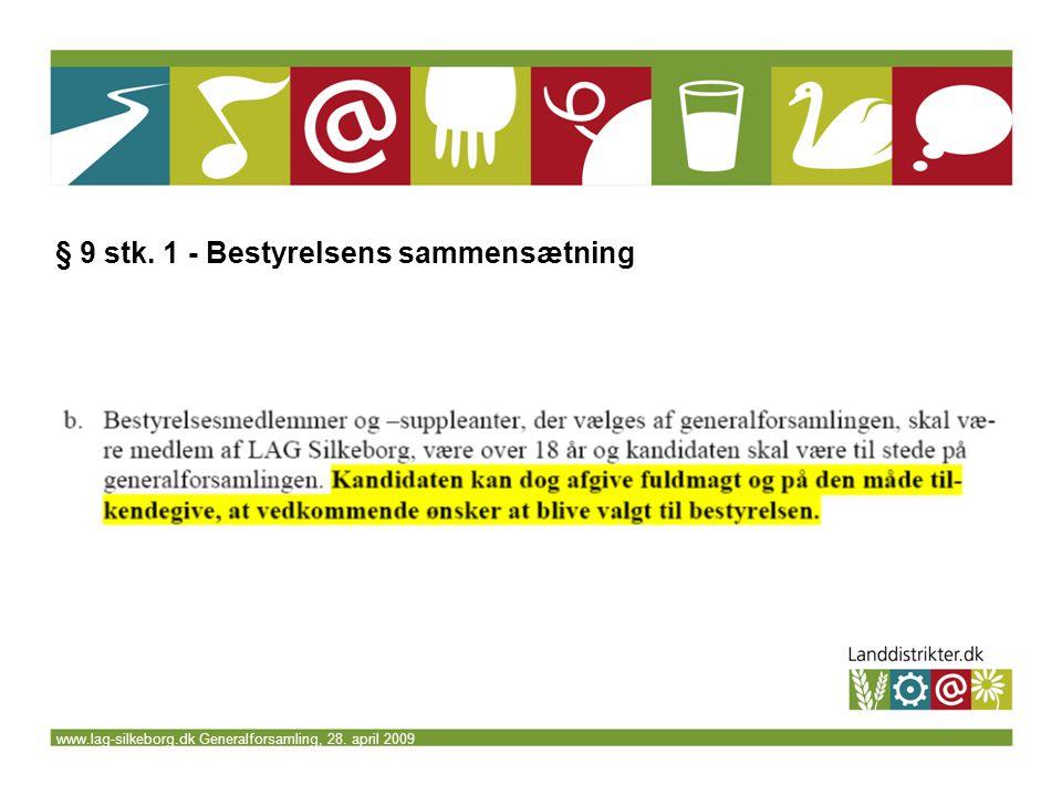 www.lag-silkeborg.dk Generalforsamling, 28. april 2009 § 9 stk. 1 - Bestyrelsens sammensætning