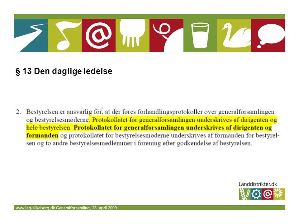 www.lag-silkeborg.dk Generalforsamling, 28. april 2009 § 13 Den daglige ledelse