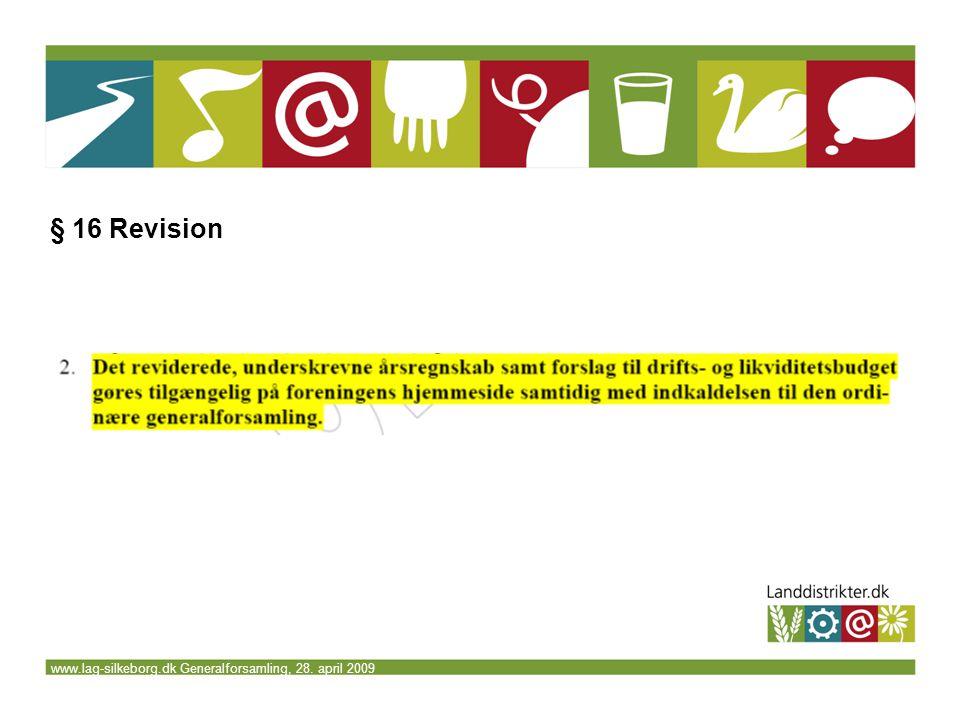 www.lag-silkeborg.dk Generalforsamling, 28. april 2009 § 16 Revision