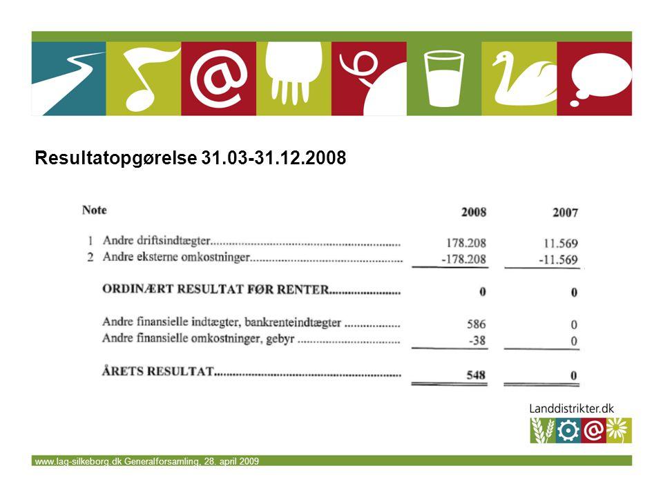 www.lag-silkeborg.dk Generalforsamling, 28. april 2009 Resultatopgørelse 31.03-31.12.2008