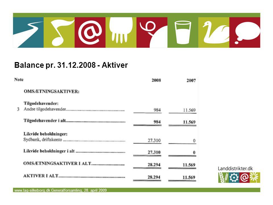 www.lag-silkeborg.dk Generalforsamling, 28. april 2009 Balance pr. 31.12.2008 - Aktiver