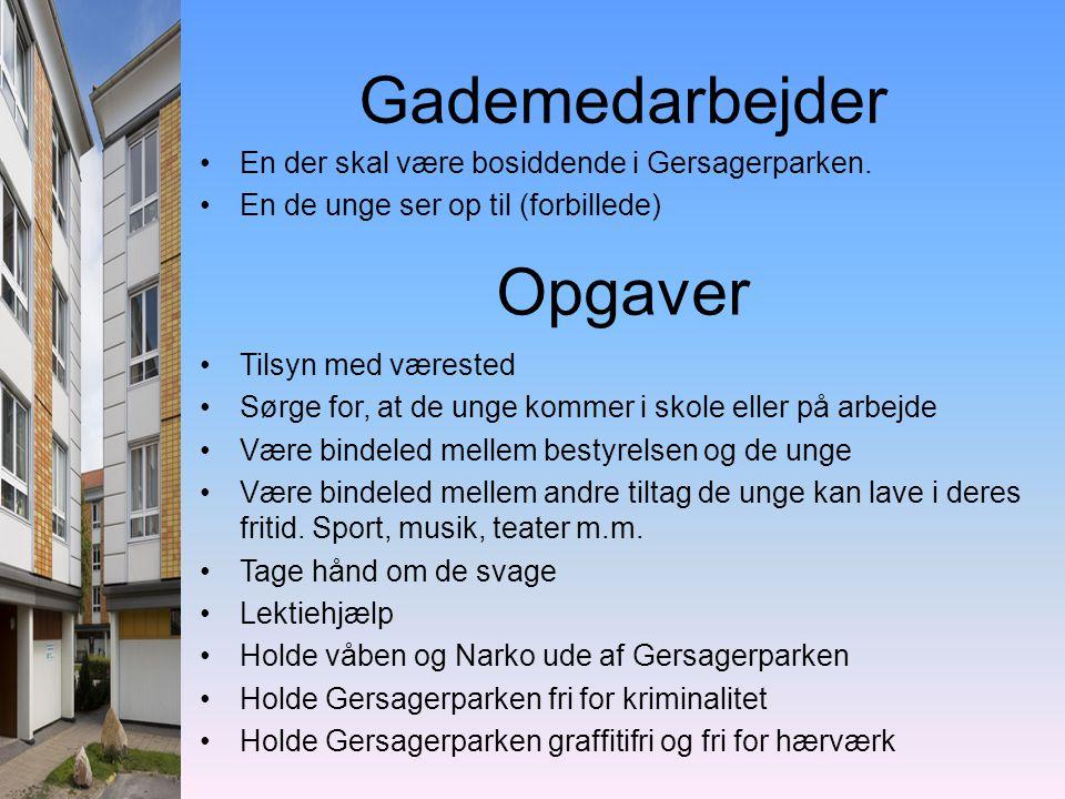 Gademedarbejder •En der skal være bosiddende i Gersagerparken.