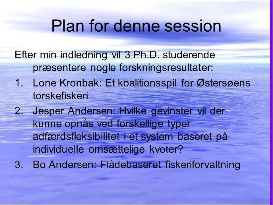 Plan for denne session Efter min indledning vil 3 Ph.D.
