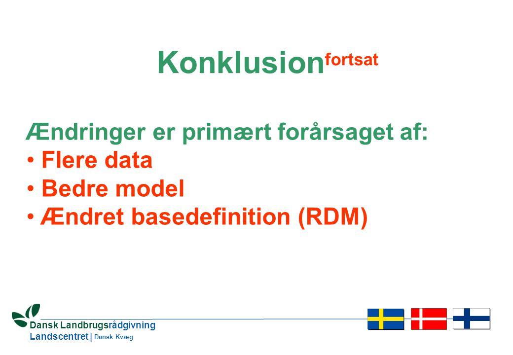 28 Dansk Landbrugsrådgivning Landscentret | Dansk Kvæg Konklusion fortsat Ændringer er primært forårsaget af: • Flere data • Bedre model • Ændret basedefinition (RDM)