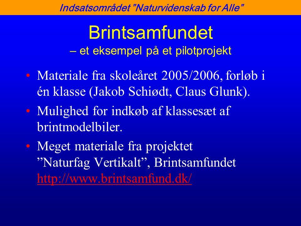 Indsatsområdet Naturvidenskab for Alle Brintsamfundet – et eksempel på et pilotprojekt •Materiale fra skoleåret 2005/2006, forløb i én klasse (Jakob Schiødt, Claus Glunk).