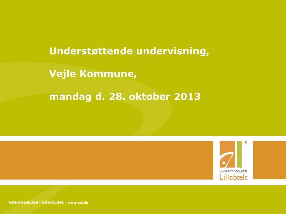 Understøttende undervisning, Vejle Kommune, mandag d. 28. oktober 2013