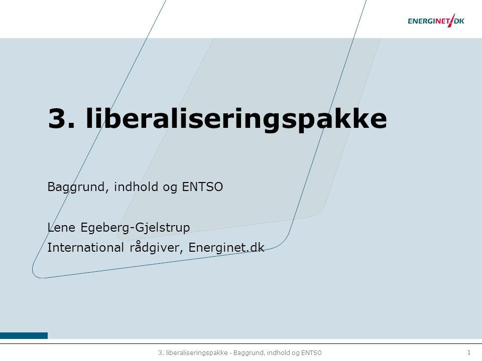 1 3. liberaliseringspakke - Baggrund, indhold og ENTSO 3.
