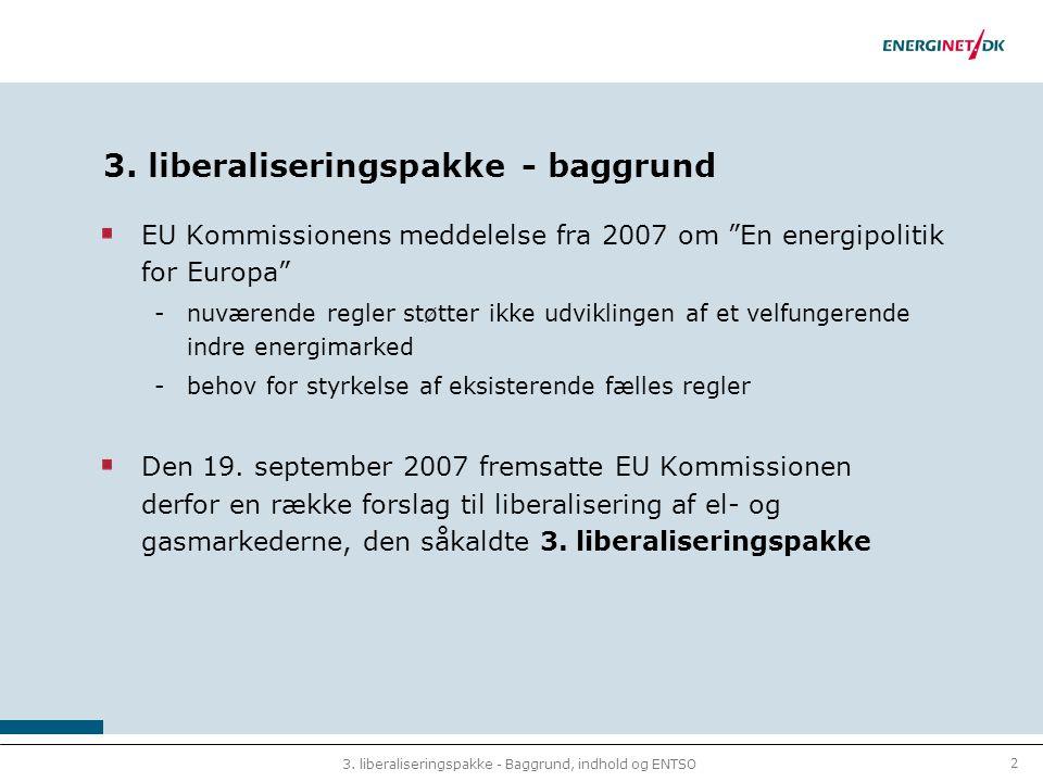 2 3. liberaliseringspakke - Baggrund, indhold og ENTSO 3.