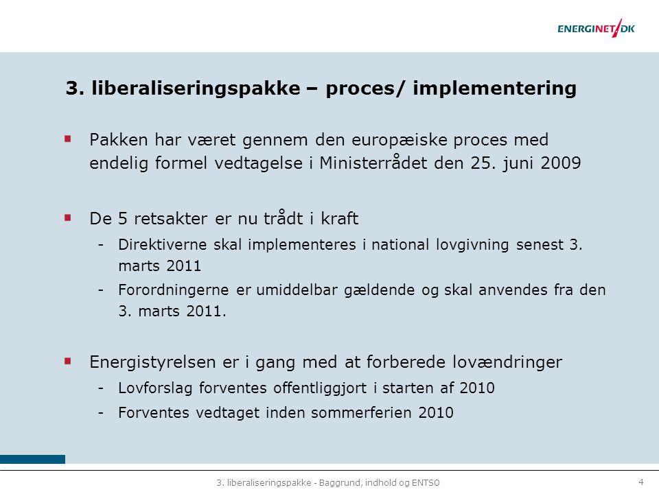 4 3. liberaliseringspakke - Baggrund, indhold og ENTSO 3.