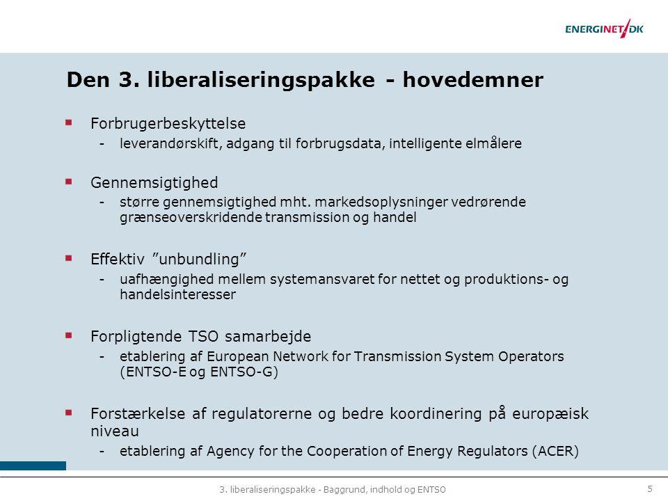 5 3. liberaliseringspakke - Baggrund, indhold og ENTSO Den 3.
