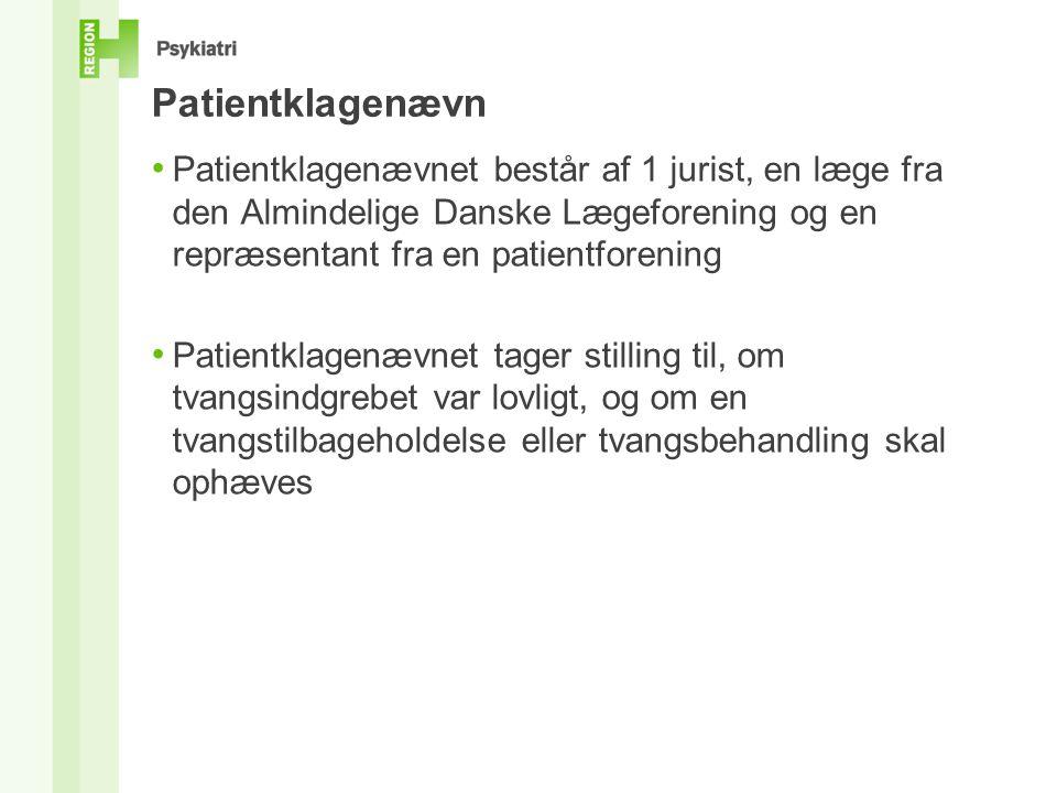 Patientklagenævn • Patientklagenævnet består af 1 jurist, en læge fra den Almindelige Danske Lægeforening og en repræsentant fra en patientforening • Patientklagenævnet tager stilling til, om tvangsindgrebet var lovligt, og om en tvangstilbageholdelse eller tvangsbehandling skal ophæves