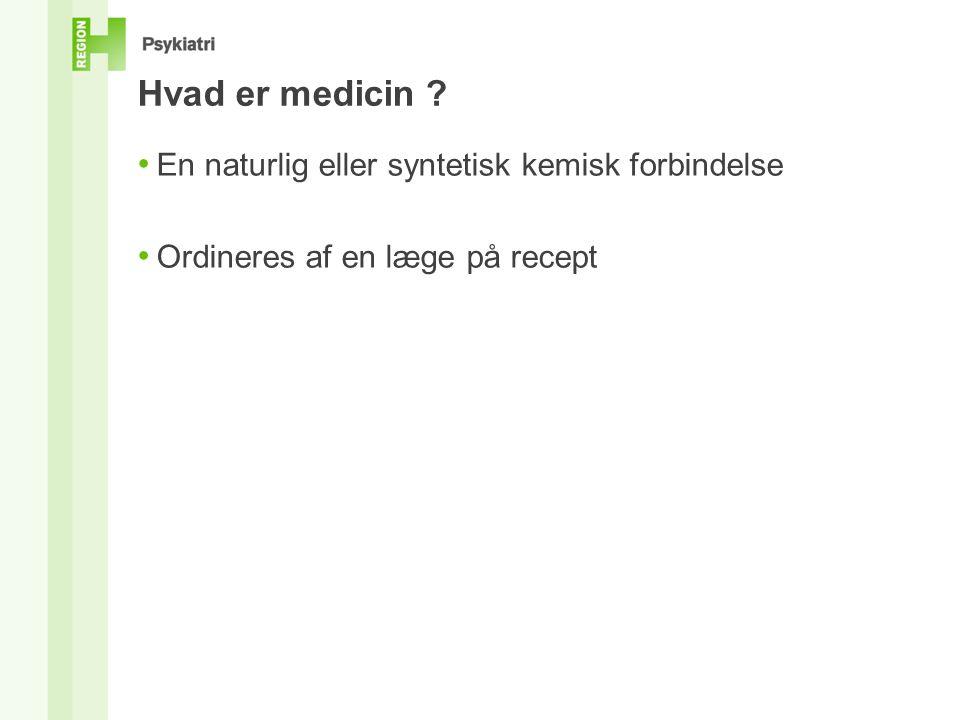 • En naturlig eller syntetisk kemisk forbindelse • Ordineres af en læge på recept