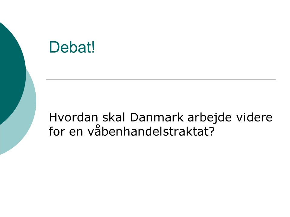Debat! Hvordan skal Danmark arbejde videre for en våbenhandelstraktat