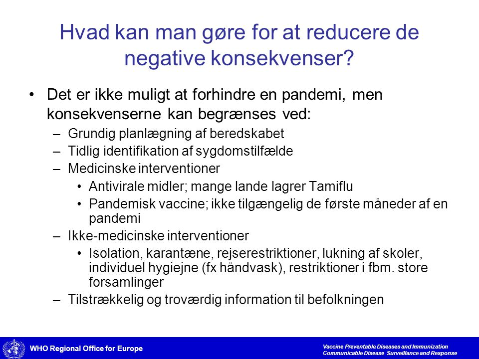 WHO Regional Office for Europe Vaccine Preventable Diseases and Immunization Communicable Disease Surveillance and Response Hvad kan man gøre for at reducere de negative konsekvenser.