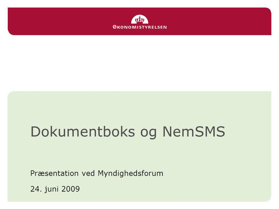 Dokumentboks og NemSMS Præsentation ved Myndighedsforum 24. juni 2009