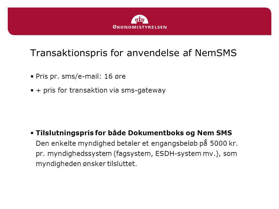 Transaktionspris for anvendelse af NemSMS •Pris pr.
