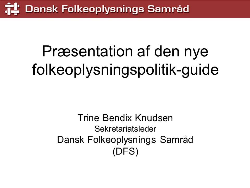 Guide til en kommunal folkeoplysningspolitik www.folkeoplysningspolitik.nu