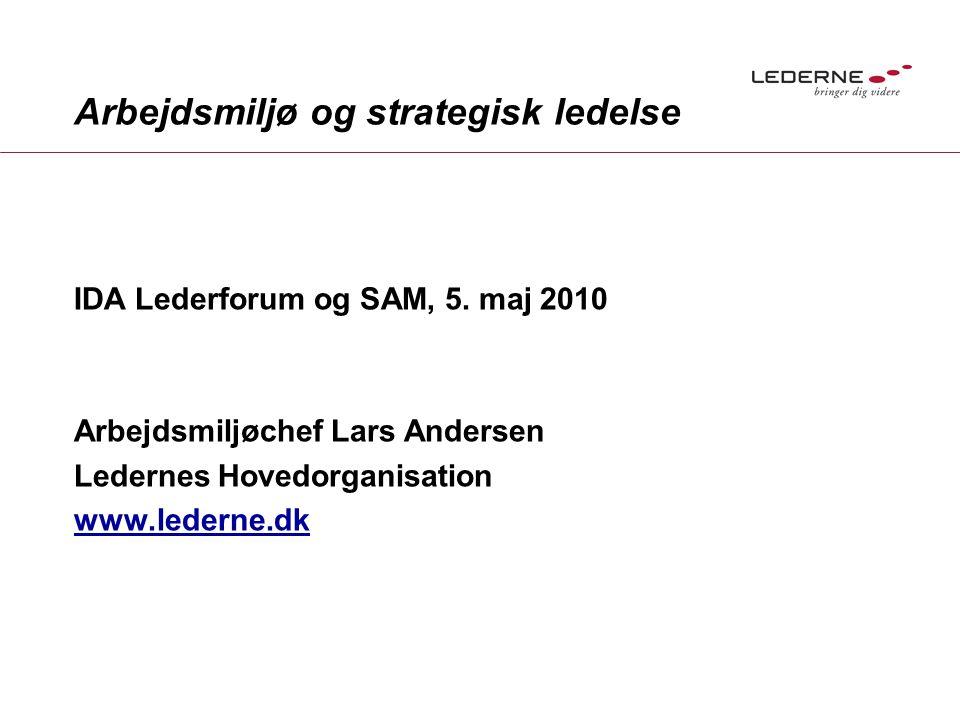 Arbejdsmiljø og strategisk ledelse IDA Lederforum og SAM, 5.