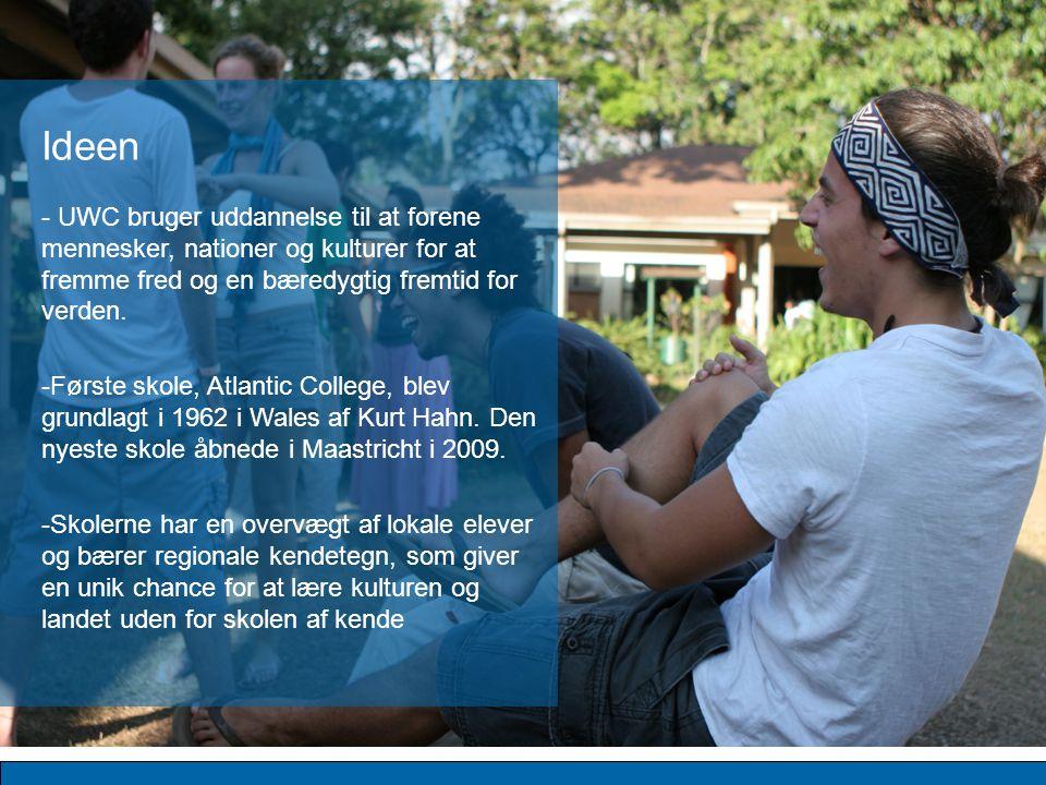 Ideen - UWC bruger uddannelse til at forene mennesker, nationer og kulturer for at fremme fred og en bæredygtig fremtid for verden.