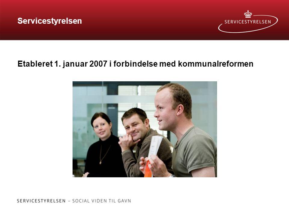 Servicestyrelsen Etableret 1. januar 2007 i forbindelse med kommunalreformen