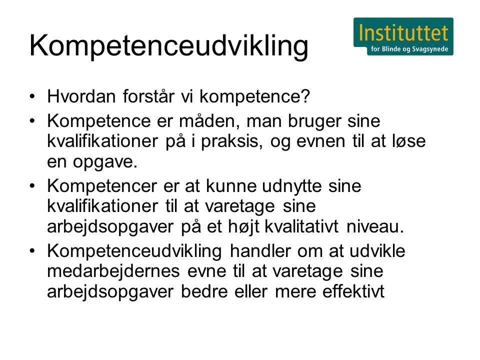 Kompetenceudvikling •Hvordan forstår vi kompetence.