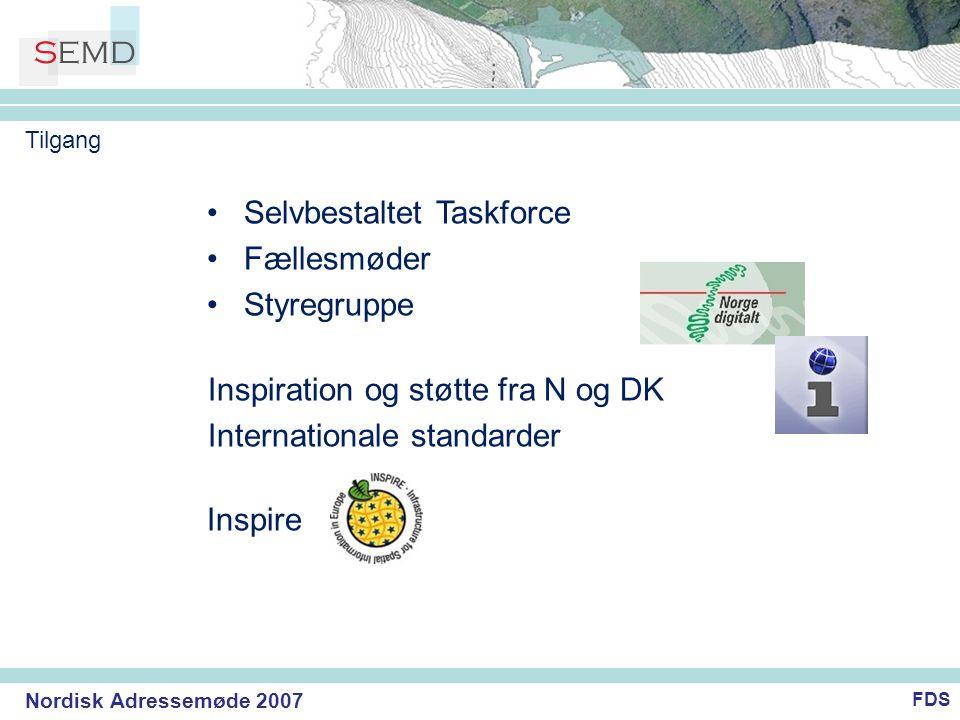 Nordisk Adressemøde 2007 •Selvbestaltet Taskforce •Fællesmøder •Styregruppe Inspiration og støtte fra N og DK Internationale standarder Inspire FDS Tilgang
