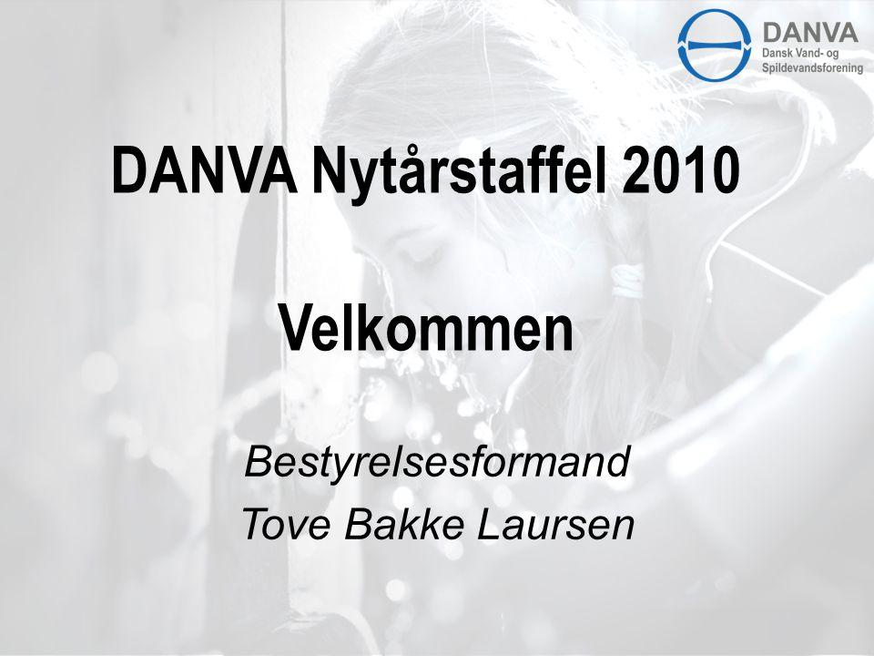 DANVA Nytårstaffel 2010 Velkommen Bestyrelsesformand Tove Bakke Laursen