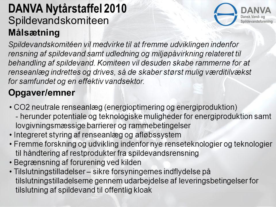 Spildevandskomiteen Målsætning DANVA Nytårstaffel 2010 Spildevandskomitéen vil medvirke til at fremme udviklingen indenfor rensning af spildevand samt udledning og miljøpåvirkning relateret til behandling af spildevand.