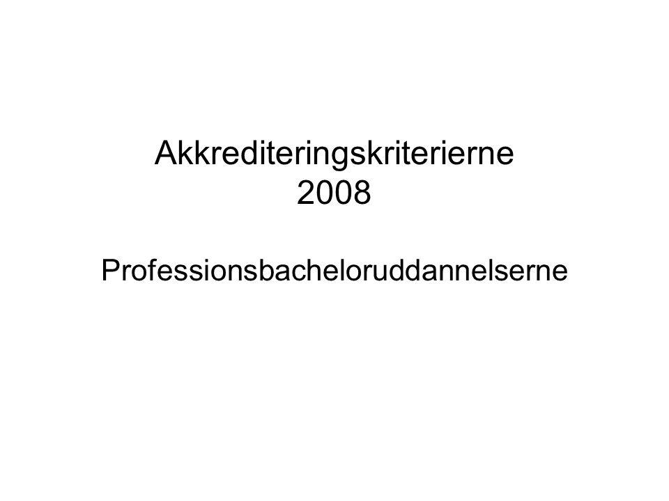 Akkrediteringskriterierne 2008 Professionsbacheloruddannelserne