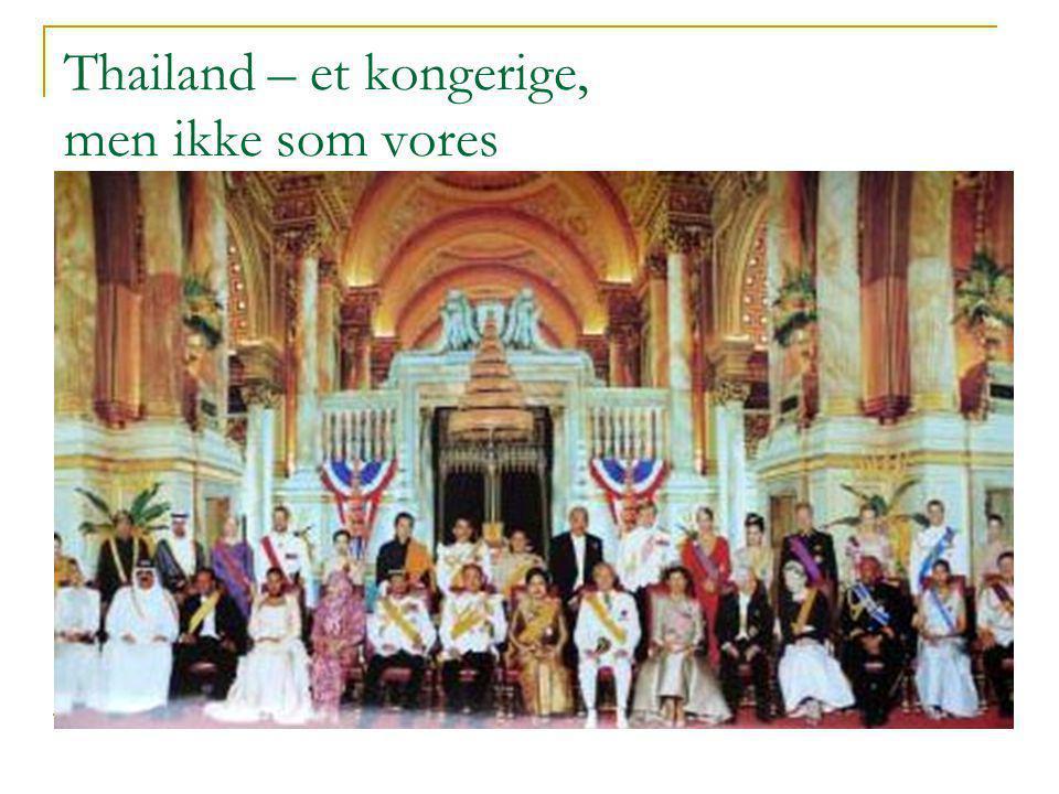 Thailand – et kongerige, men ikke som vores