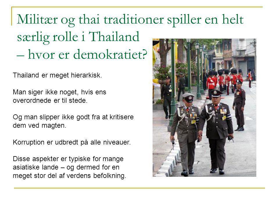 Militær og thai traditioner spiller en helt særlig rolle i Thailand – hvor er demokratiet.