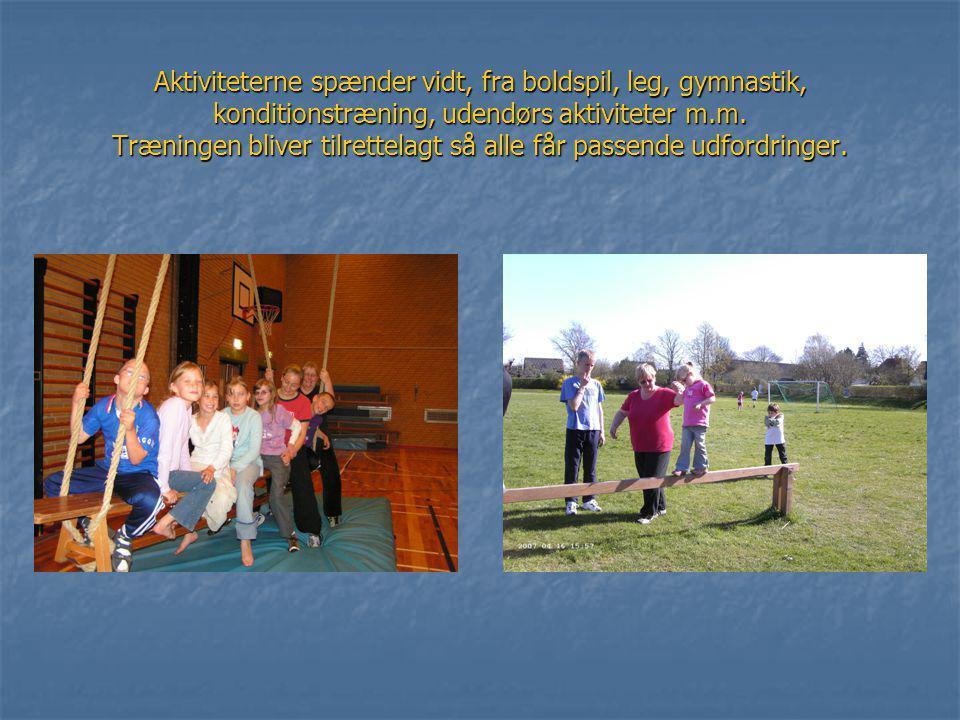 Aktiviteterne spænder vidt, fra boldspil, leg, gymnastik, konditionstræning, udendørs aktiviteter m.m.